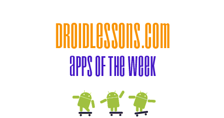 Android Apps of the Week for July 10, 2011
