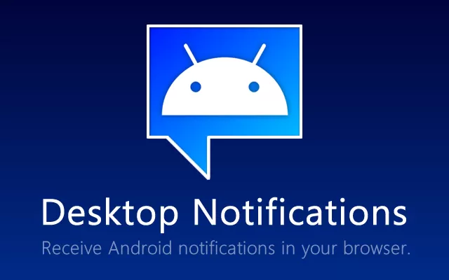 How to Get Android Notifications on Your Desktop